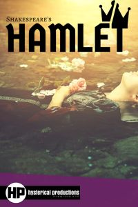 Hysterical Productions presents Hamlet